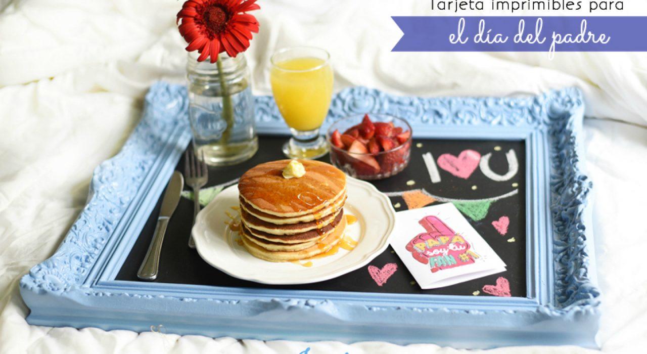Idea de desayuno + tarjeta imprimible para el día del padre