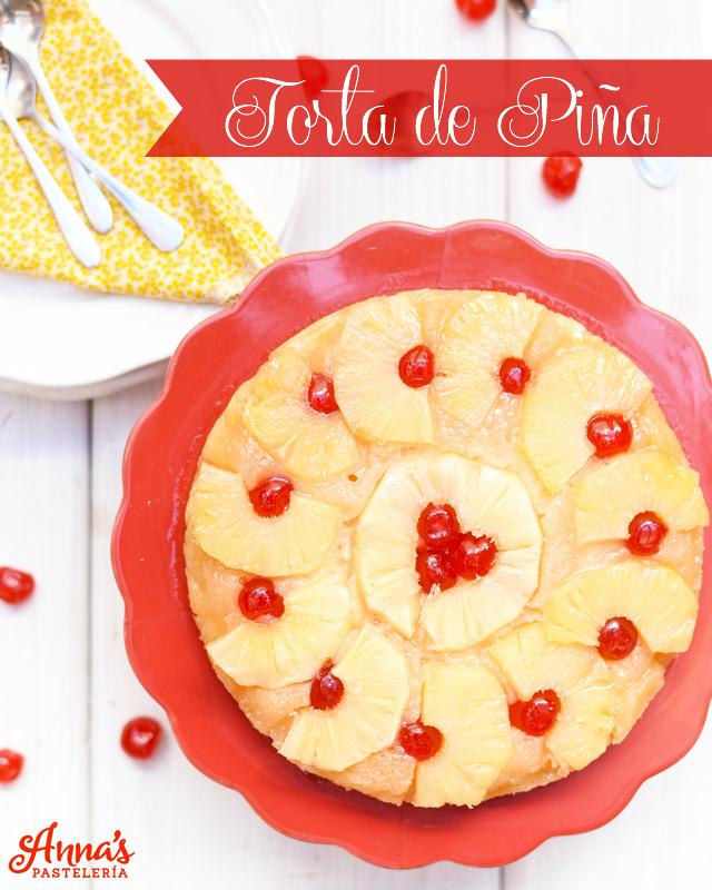 La mejor receta de torta de piña o volteado de piña del mundo es de Anaisa Lopez en Annas Pasteleria - best pinapple upside down cake from annaspasteleria.com